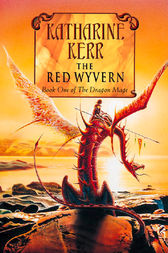 The Red Wyvern: Book One of the Dragon Mage by Katharine Kerr