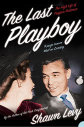 The Last Playboy: The High Life of Porfirio Rubirosa (Text Only) by Shawn Levy