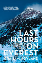 Last Hours on Everest: The gripping story of Mallory and Irvine's fatal ascent by Graham Hoyland