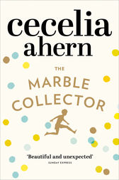 The Marble Collector: The life-affirming, gripping and emotional bestseller about a father's secrets by Cecelia Ahern