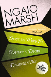 Inspector Alleyn 3-Book Collection 3: Death in a White Tie, Overture to Death, Death at the Bar by Ngaio Marsh