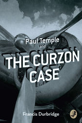 Paul Temple and the Curzon Case (A Paul Temple Mystery) by Francis Durbridge