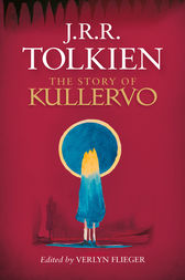 The Story of Kullervo by J. R. R. Tolkien