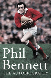 Phil Bennett: The Autobiography by Phil Bennett