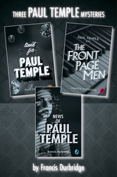 Paul Temple 3-Book Collection: Send for Paul Temple, Paul Temple and the Front Page Men, News of Paul Temple by Francis Durbridge
