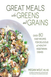 Great Meals With Greens and Grains by Megan Wolf