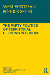 The Party Politics of Territorial Reforms in Europe by Emanuele Massetti