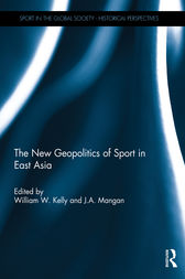 The New Geopolitics of Sport in East Asia by William Kelly