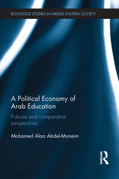 A Political Economy of Arab Education by Mohamed Alaa Abdel-Moneim