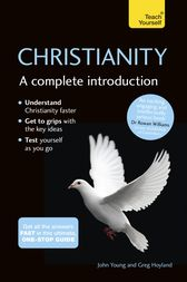 Christianity: A Complete Introduction: Teach Yourself by John Young
