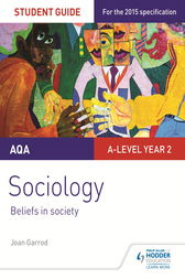 AQA A-level Sociology Student Guide 4: Beliefs in society by Joan Garrod