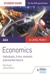 AQA A-level Economics Student Guide 3: Individuals, firms, markets and market failure by Ray Powell