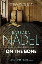 On the Bone (Inspector Ikmen Mystery 18) by Barbara Nadel