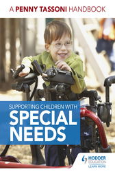 Supporting Children with Special Needs: A Penny Tassoni Handbook by Penny Tassoni