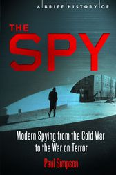 A Brief History of the Spy by Paul Simpson
