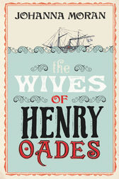 The Wives of Henry Oades by Johanna Moran