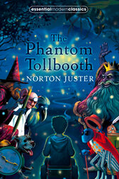 The Phantom Tollbooth (Essential Modern Classics) by Norton Juster
