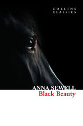 Black Beauty (Collins Classics) by Anna Sewell