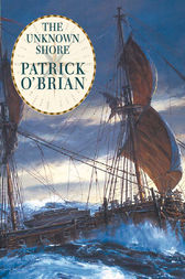 The Unknown Shore by Patrick O'Brian