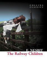The Railway Children (Collins Classics) by E. Nesbit