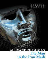 The Man in the Iron Mask (Collins Classics) by Alexandre Dumas