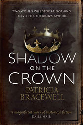 Shadow on the Crown (The Emma of Normandy, Book 1) by Patricia Bracewell