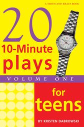10-Minute Plays for Teens, Volume 1 by Kristen Dabrowski