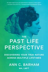 The Past Life Perspective by Ann C. Barham