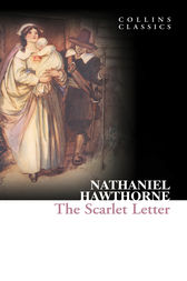 The Scarlet Letter (Collins Classics) by Nathaniel Hawthorne