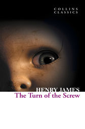 The Turn of the Screw (Collins Classics) by Henry James