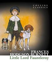 Little Lord Fauntleroy (Collins Classics) by Frances Hodgson Burnett