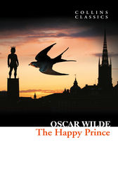The Happy Prince and Other Stories (Collins Classics) by Oscar Wilde