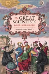 The Great Scientists in Bite-sized Chunks by Meredith MacArdle