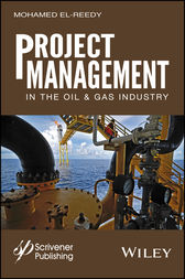 Project Management in the Oil and Gas Industry by Mohamed A. El-Reedy