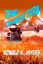 The Orange Turn by Ronald K. Myers