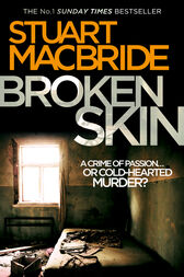 Broken Skin (Logan McRae, Book 3) by Stuart MacBride