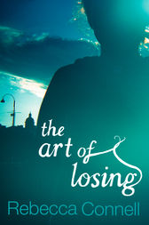 The Art of Losing by Rebecca Connell