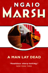A Man Lay Dead (The Ngaio Marsh Collection)