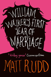 William Walker's First Year of Marriage: A Horror Story by Matt Rudd