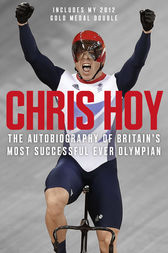 Chris Hoy: The Autobiography by Chris Hoy