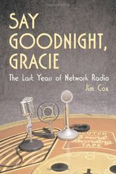 Say Goodnight, Gracie by Jim Cox