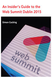 How to Crack the Web Summit 2015: Tips & Advice from Attendees by Simon Cocking
