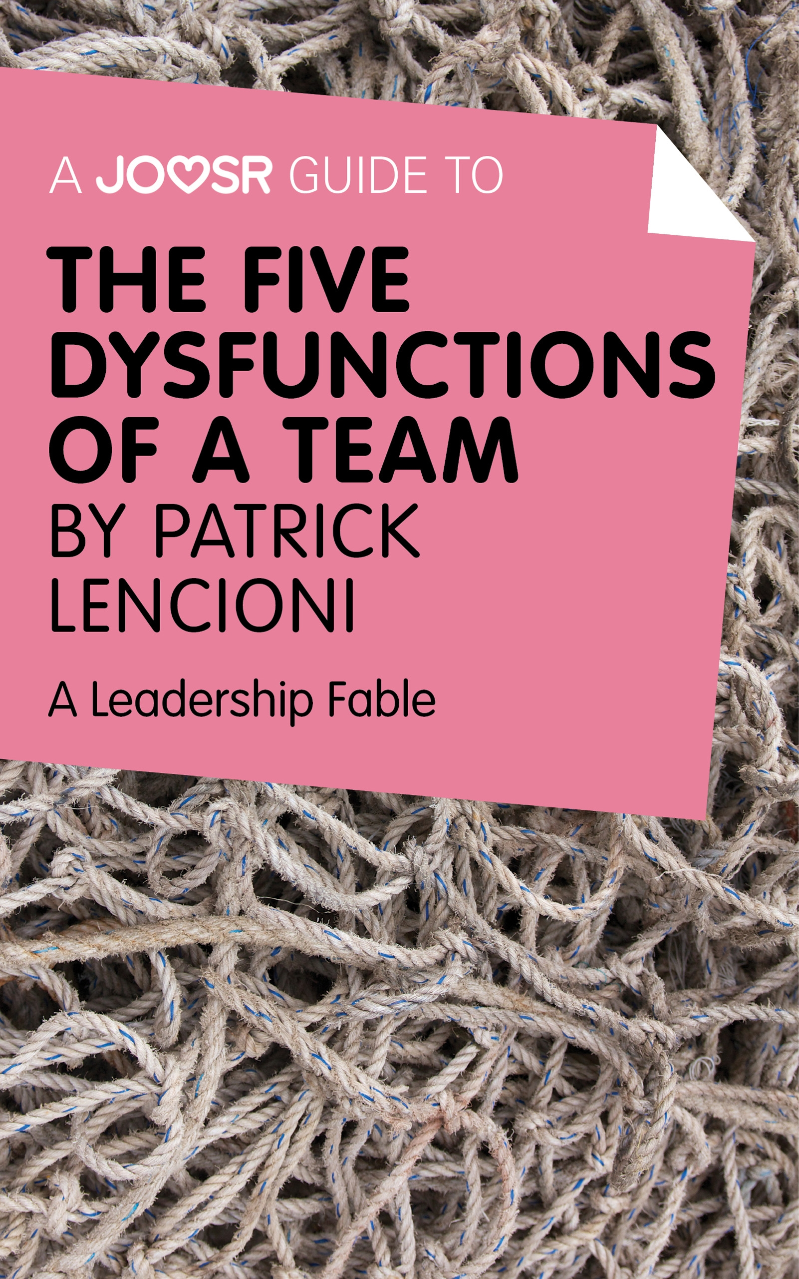 Download Ebook A Joosr Guide to... The Five Dysfunctions of a Team by Patrick Lencioni by Joosr Pdf