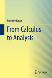 From Calculus to Analysis by Steen Pedersen