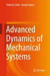 Advanced Dynamics of Mechanical Systems by Federico Cheli