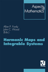Harmonic Maps and Integrable Systems by John C. Wood