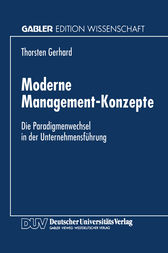 Moderne Management-Konzepte by Thorsten Gerhard