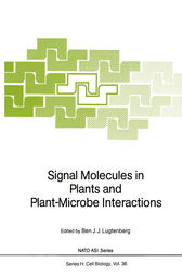 Signal Molecules in Plants and Plant-Microbe Interactions by Ben J.J. Lugtenberg