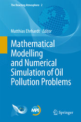 Mathematical Modelling and Numerical Simulation of Oil Pollution Problems by Matthias Ehrhardt