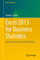 Excel 2013 for Business Statistics by Thomas J. Quirk